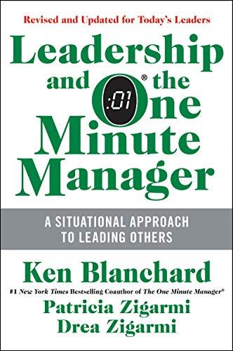 K6q Ebook Leadership And The One Minute Manager Updated Ed Increasing Effectiveness Through Situational Leadership Ii By Ken Blanchard Patricia Zigarmi Drea Zigarmi Uwfkzwg
