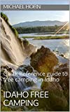 Idaho Free Camping: Quick Reference guide to Free Camping in Idaho