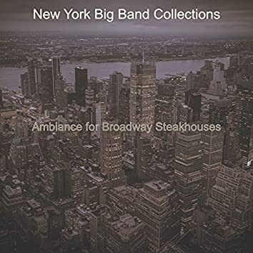 Ambiance for Broadway Steakhouses