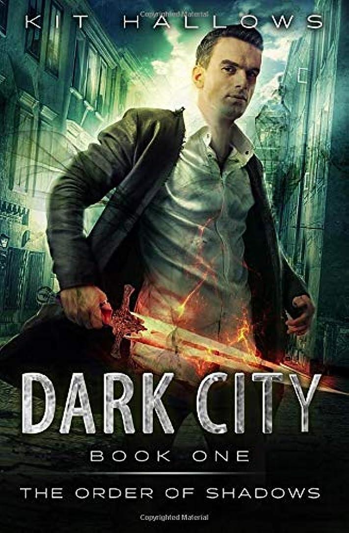 はしご自伝ファランクスDark City (The Order of Shadows)