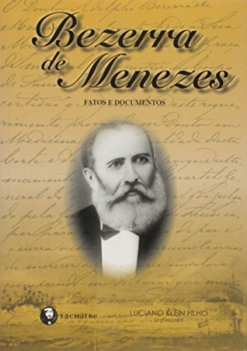 Bezerra de Menezes - Fatos e Documentos