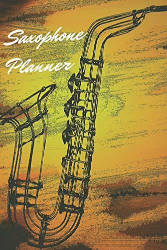 Saxophone Planner: Music Organizer , Calendar for Music Lovers , Schedule...