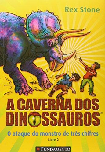 A Caverna Dos Dinossauros - O Ataque Do Monstro De Três Chifres