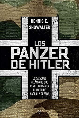 Los panzer de Hitler de Dennis E. Showalter