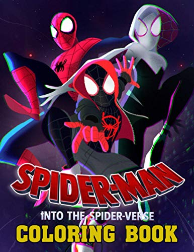 Spiderman Into The Spider-Verse Coloring Book: Wonderful Way For Happy, Enjoyment And Improve Basic Coloring Skills For Spiderman Into The Spider-Verse All Fans With Exclusive Pictures Designs