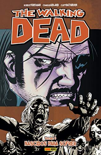 The Walking Dead. Nascidos Para Sofrer - Volume 8