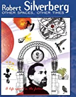 Other Spaces, Other Times: A Life Spent in the Future