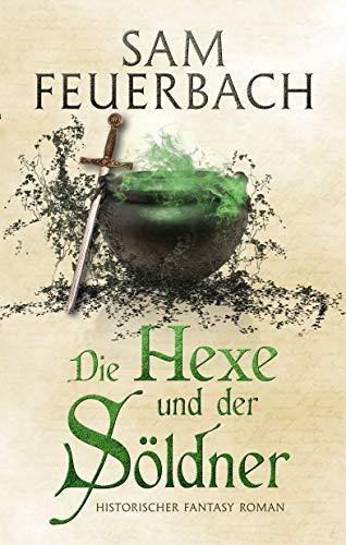 Die Hexe und der Söldner: Die Gaukler Chroniken 3/3