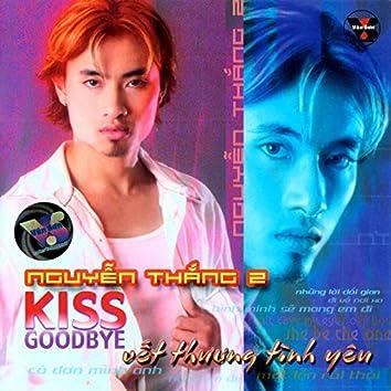 Kiss Goodbye - Vết Thương Tình Yêu