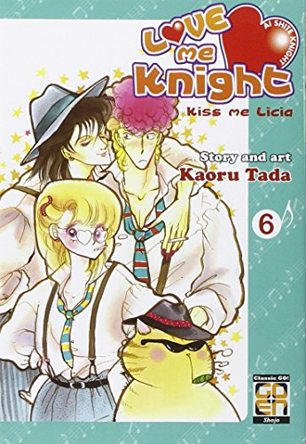 Love me knight. Kiss me Licia (Vol. 6)