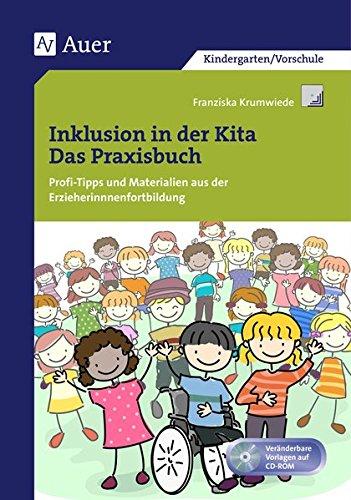 Inklusion in der Kita: Profi-Tipps und Materialien aus der Erzieherinnenfortbildung (Kindergarten) (Querenburg-Praxisbücher)