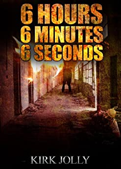 6 Hours, 6 Minutes, 6 Seconds - Part 1 (666) by [Kirk Jolly]