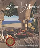 Savor the Moment : Entertaining Without Reservations