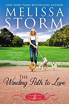 The Winding Path to Love: A Sweet Tale of Faith, Love & Fur Babies (The Church Dogs of Charleston Book 3) by [Melissa Storm]