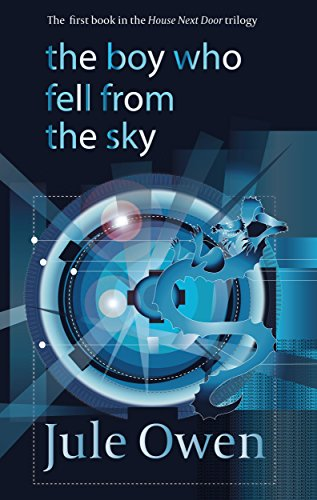 Book: The Boy Who Fell from the Sky (The House Next Door Book 1) by Jule Owen