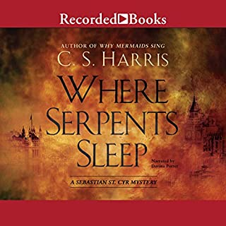 Where Serpents Sleep                   Written by:                                                                                                                                 C. S. Harris                               Narrated by:                                                                                                                                 Davina Porter                      Length: 9 hrs and 59 mins     9 ratings     Overall 4.9