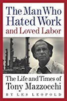 The Man Who Hated Work and Loved Labor