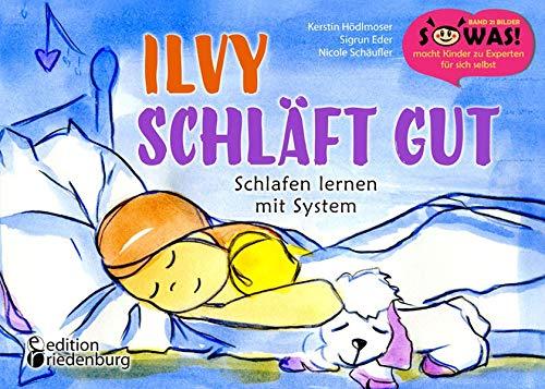 Ilvy schläft gut - Schlafen lernen mit System (SOWAS!)