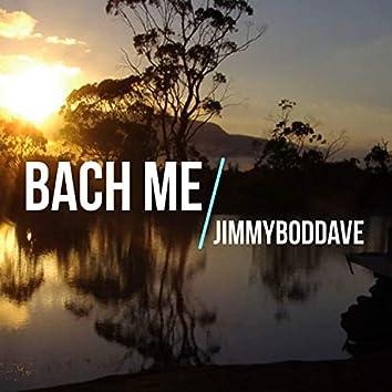 Bach Me