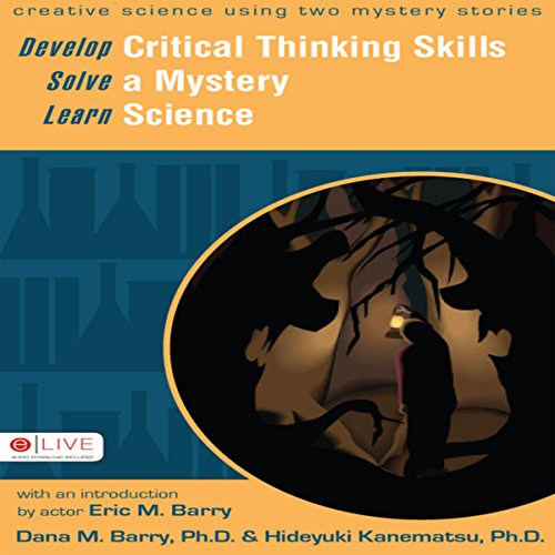 Develop Critical Thinking Skills, Solve a Mystery, Learn Science audiobook cover art