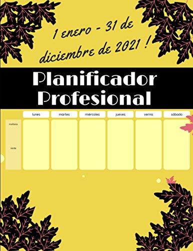 Planificador Profesional,1 Enero - 31 de Diciembre de 2021: Agenda Anual de...