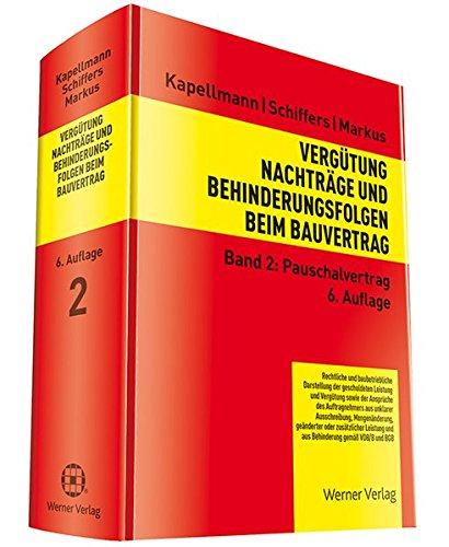 Vergütung, Nachträge und Behinderungsfolgen beim Bauvertrag: Band 2: Pauschalvertrag