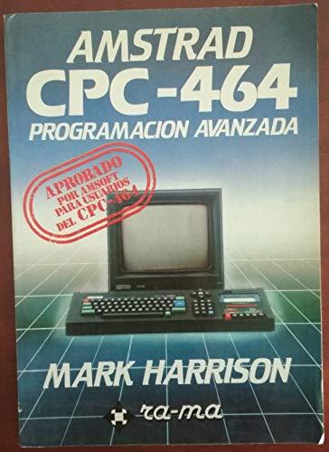 Amstrad CPC-464 Programación Avanzada: Guia del Usuario