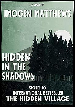 Hidden in the Shadows: An unforgettable heart-wrenching World War 2 historical novel (Untold WW2 Stories Book 2) by [Imogen Matthews]