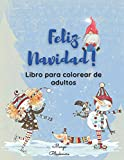 Feliz Navidad Libro de Colorear Para Adultos: Diseños únicos y relajantes para las vacaciones que le recordarán su infancia