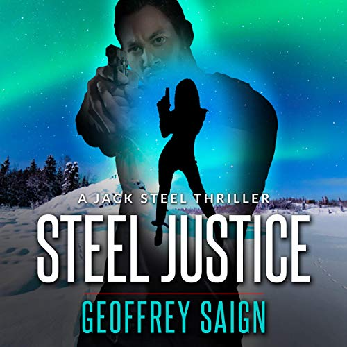Steel Justice Audiobook By Geoffrey Saign cover art