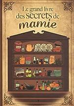Le grand livre des secrets de Mamie d'Elodie Baunard