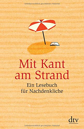 Mit Kant am Strand: Ein Lesebuch für Nachdenkliche