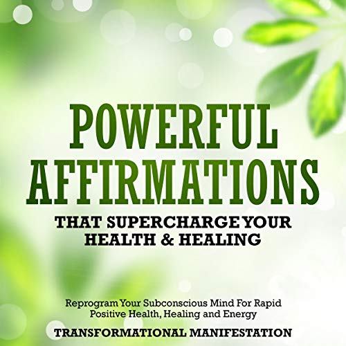 Powerful Affirmations That Supercharge Your Health & Healing     Reprogram Your Subconscious Mind for Rapid Positive Health, Healing and Energy              By:                                                                                                                                 Transformational Manifestation                               Narrated by:                                                                                                                                 Jim Rising                      Length: 3 hrs and 14 mins     22 ratings     Overall 4.9