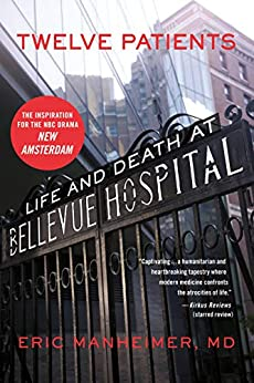 Twelve Patients: Life and Death at Bellevue Hospital (The Inspiration for the NBC by [Eric Manheimer]