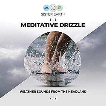 ! ! !  Meditative Drizzle Weather Sounds from the Headland ! ! !