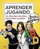 Aprender jugando: Un libro lleno de ideas para profes y padres (Divulgación)