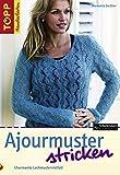Ajourmuster stricken: Charmante Lochmustervielfalt (TOPP Handarbeiten)