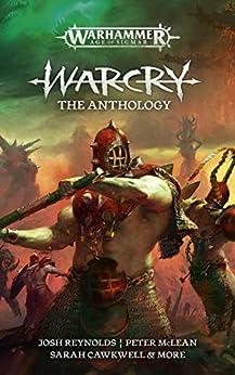Warcry (Warhammer Age of Sigmar) by [David Annandale, Peter McLean, Ben Counter, Sarah Cawkwell, David Guymer, Josh Reynolds]