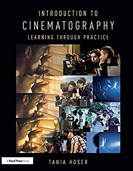 Introduction to Cinematography  Learning Through Practice