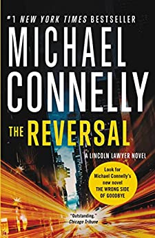 The Reversal (Mickey Haller Book 3) by [Michael Connelly]