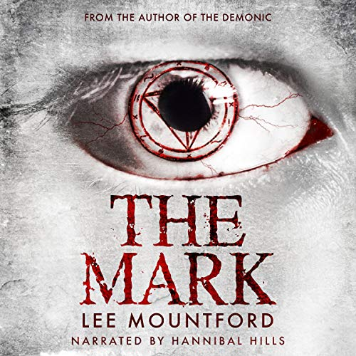 The Mark     Supernatural Horror Series, Book 2              By:                                                                                                                                 Lee Mountford                               Narrated by:                                                                                                                                 Hannibal Hills                      Length: 7 hrs and 6 mins     77 ratings     Overall 4.1