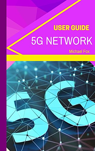 5G Network User Guide (New Technology for Smarthomes, smart homeowners and smart device users) (English Edition)