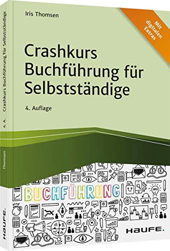 Crashkurs Buchführung für Selbstständige (Haufe Fachbuch)