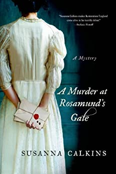 A Murder at Rosamund's Gate: A Mystery (Lucy Campion Mysteries Book 1) by [Susanna Calkins]