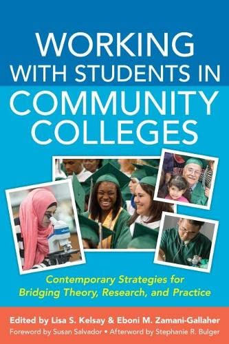 Working With Students In Community Colleges Contemporary Strategies For Bridging Theory Research And Practice Acpa Books Co Published With Stylus Publishing