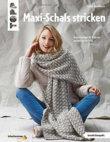 Maxi-Schals stricken (kreativ.kompakt): Kuschelige It-Pieces selbstgestrickt