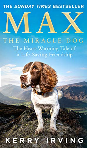 Compare Textbook Prices for Max the Miracle Dog: The Heart-Warming Tale of a Life-Saving Friendship  ISBN 9780008353490 by Irving, Kerry,Whyman, Matt