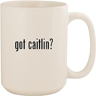 got caitlin? - White 15oz Ceramic Coffee Mug Cup