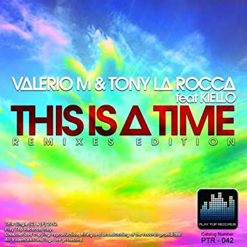 This Is a Time (feat. Kiello) [Remixes Edition]