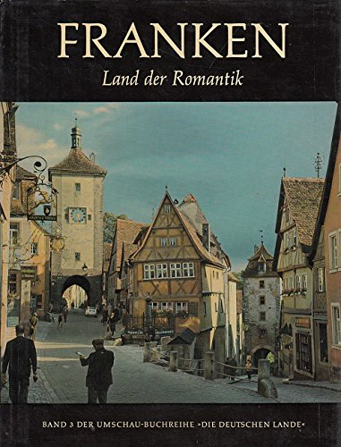 Franken : Land der Romantik.